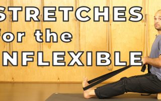 Stretches for the Inflexible