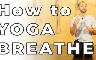 How to Breathe In Yoga - Ujjayi Breath